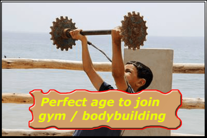perfect age to join gym bodybuilding