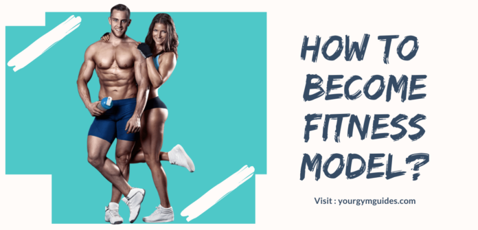 How To Become Fitness Model