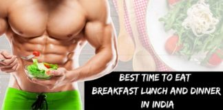 Best Time to eat Breakfast Lunch and Dinner in india