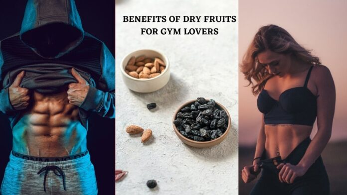 BENEFITS OF DRY FRUITS FOR GYM LOVERS